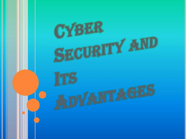 Ppt Meaning And Benefits Of Cyber Security Powerpoint Presentation