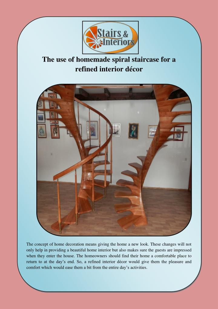 the use of homemade spiral staircase n.