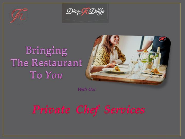 bringing the restaurant to you n.