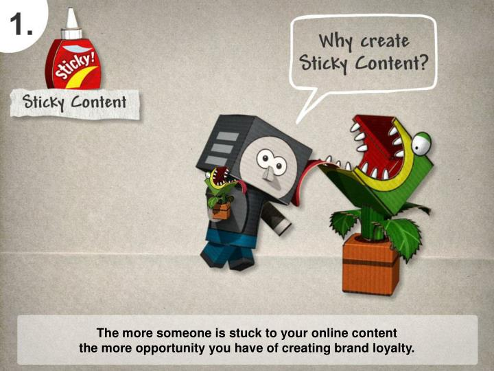 The more someone is stuck to your online content