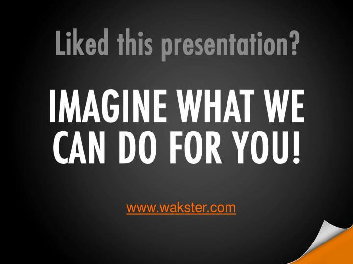 Liked this presentation?