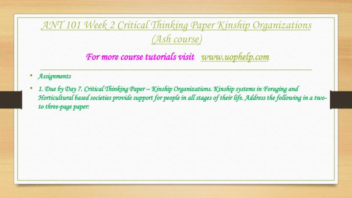 critical thinking paper – kinship organizations View essay - ant 101 week 2 critical thinking paper kinship organizations from ant 101 at stamford university bangladesh the chosen culture impacts the way this culture behaves (ie thinks, acts.