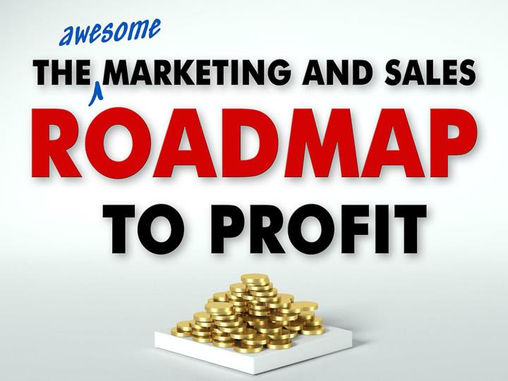 the awesome marketing and sales roadmap to profit n.