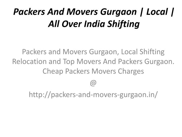 packers and movers gurgaon local all over india shifting n.