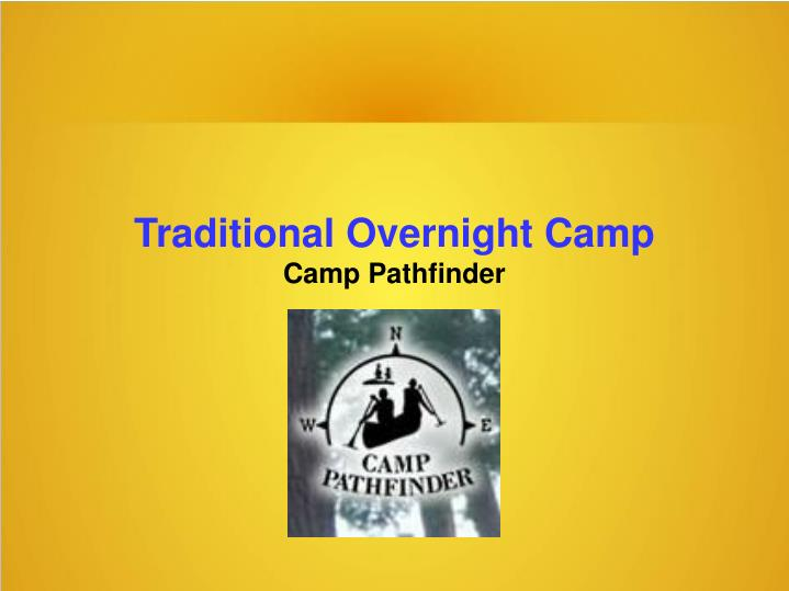 traditional overnight camp camp pathfinder n.