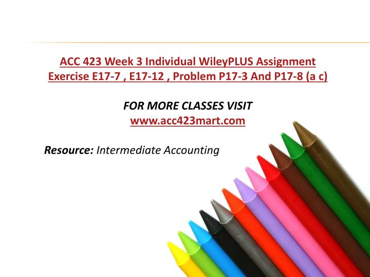 acc 423 week 2 wiley plus Acc 423 week 2 individual assignment e15-13, p15-1, e16-20 add to cart add to wish list click the button below to add the acc 423 wiley plus weeks 2-5 to your.