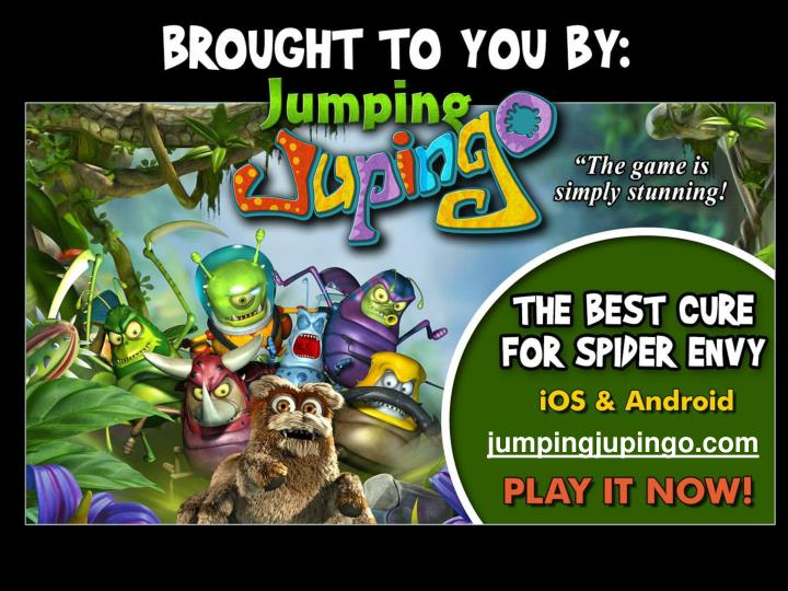 Brought to you by Jumping Jupingo – the best cure for Spider Envy!