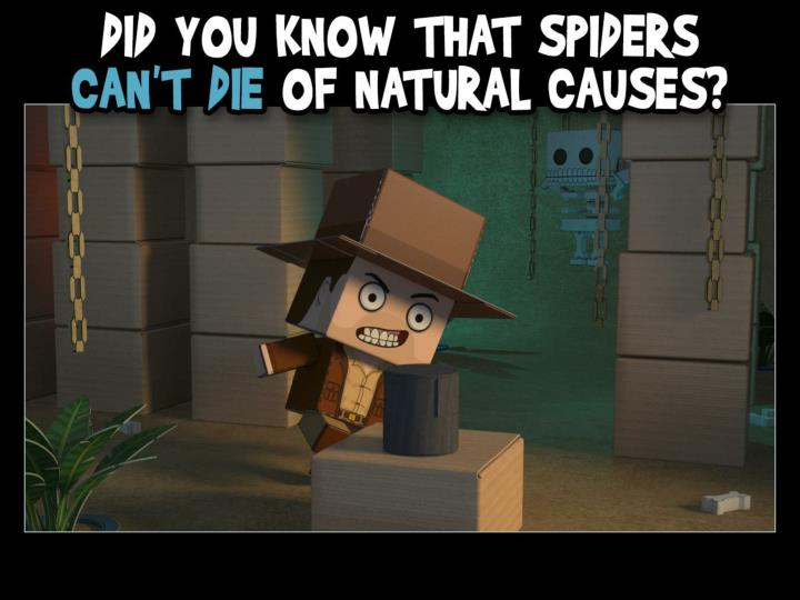 Did you know that spiders can't die of natural causes?