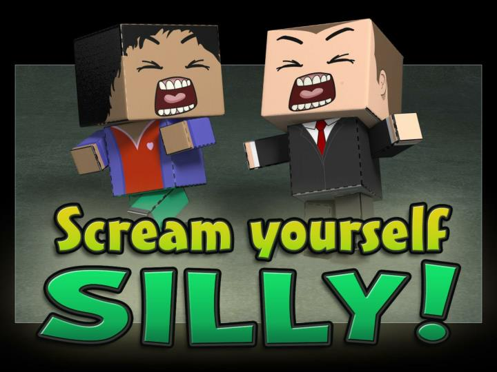 scream yourself silly n.