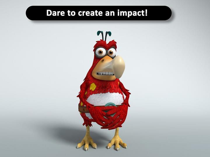 Dare to create an impact!