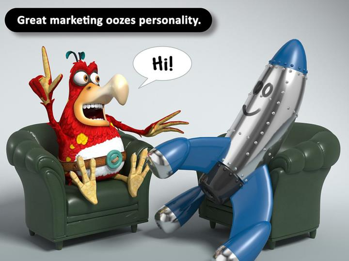 Great marketing oozes personality.
