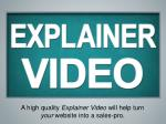 a high quality explainer video will help turn