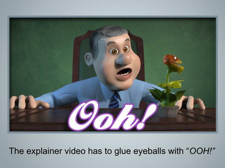 The explainer video has to glue eyeballs with ""