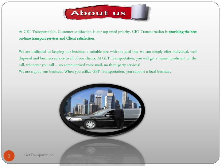 At GET Transportation, Customer satisfaction is our top-rated priority. GET Transportation is