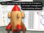 don t micro manage but keep on top of progress