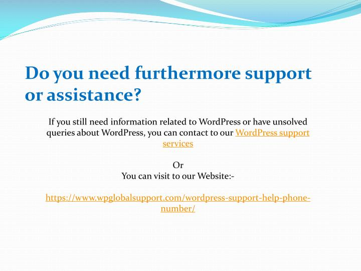 Do you need furthermore support or assistance?