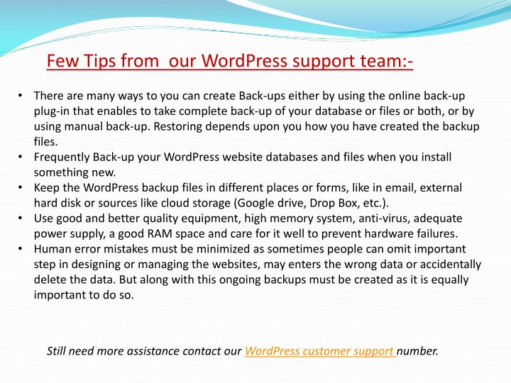 Few Tips from  our WordPress support team:-