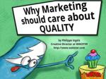 why marketing should care about quality