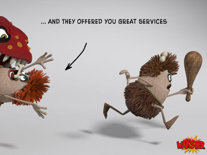 3. They offered you great services.