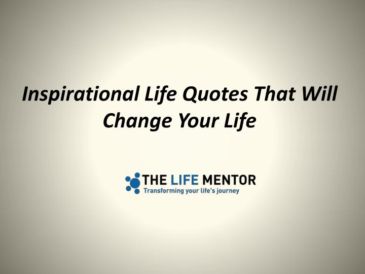 Ppt Inspirational Life Quotes That Will Change Your Life