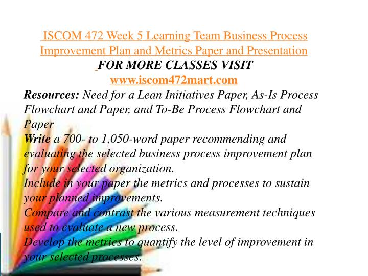 iscom 472 week 4 learning team This file of iscom 472 week 4 learning team to-be process flowchart and paper contains: starbucks energy conservation business - general business.