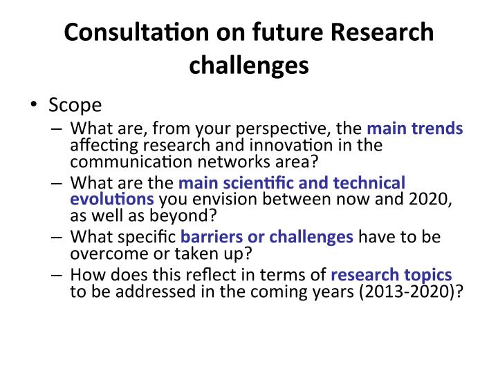 Consulta7on on future research challenges