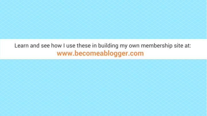 Learn and see how I use these in building my own membership site at: