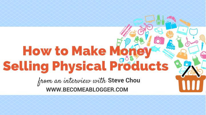How to make money selling physical products from