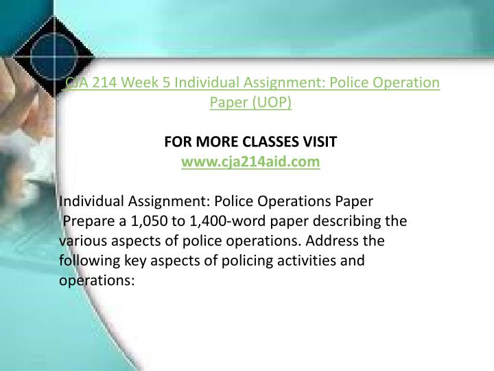 cja 214 week 5 future of policing Student week 5 individual assignment cja/214, university of phoenix there has been ten years of research explaining that policing.