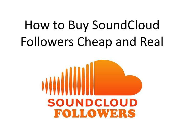 how to buy soundcloud followers cheap and real n.