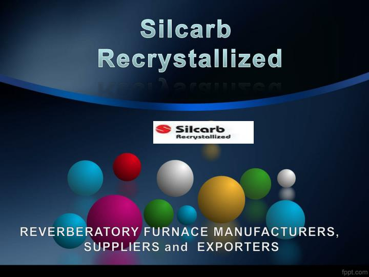 silcarb recrystallized n.