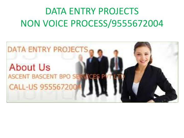 data entry projects non voice process 9555672004 n.