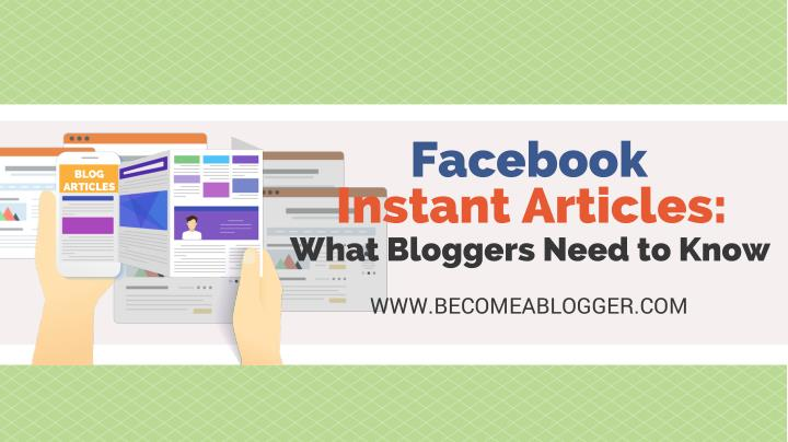 facebook instant articles what bloggers need n.