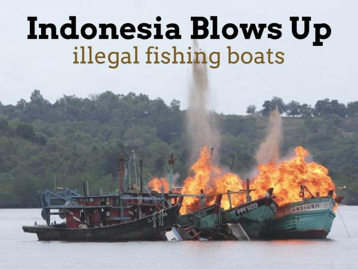 indonesia blows up illegal fishing boats n.