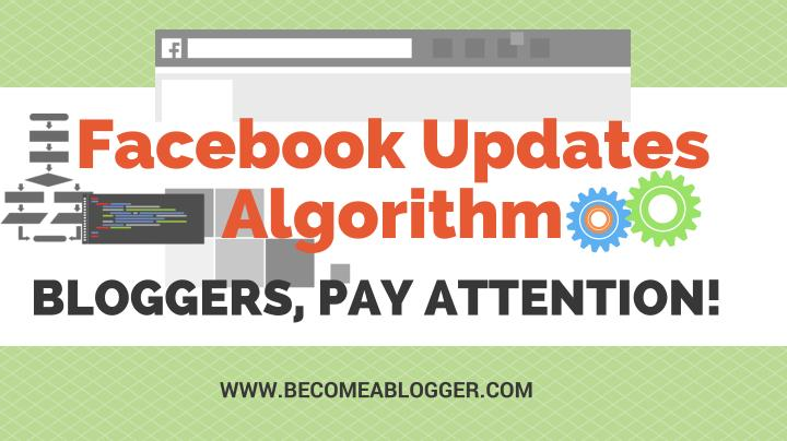 facebook updates algorithm bloggers pay attention n.