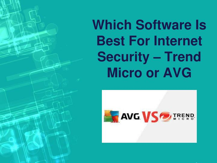 which software is best for internet security trend micro or avg n.