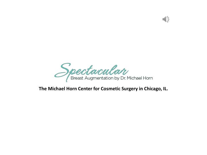 the michael horn center for cosmetic surgery n.