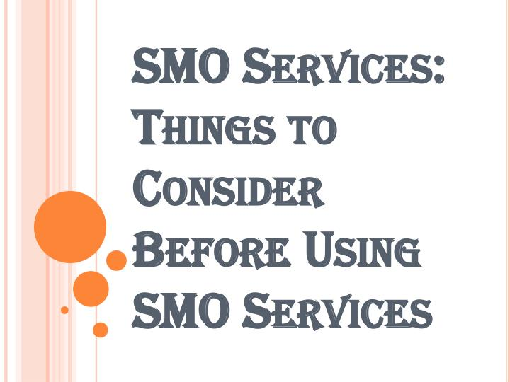 smo services things to consider before using smo services n.