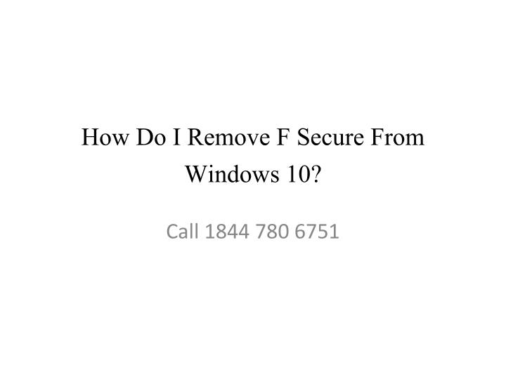 how do i remove f secure from windows 10 n.