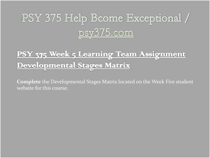 developmental stages matrix Psy 280 entire course link 280 week 5 developmental stages matrixcomplete the developmental stages matrix click the.