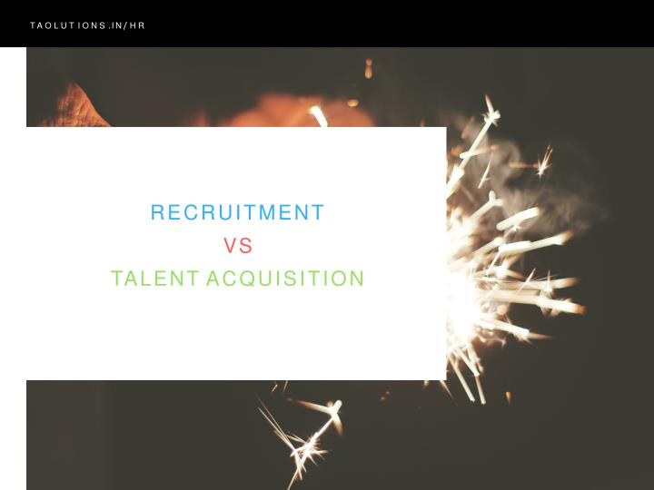 the changing dynamics of talent acquisition'' Talent acquisition is a dynamic process which shapes the perception of employers in the market of all the different disciples that come under hr's remit, recruitment has probably experienced the.