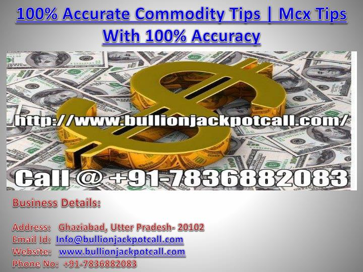 100 accurate commodity tips mcx tips with 100 accuracy n.