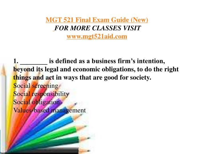 mgt 521 final exam latest question Click mgt 521 final exam answers 5 if carol reece is a charismatic leader, which of the following characteristics is she most likely to possess an external locus of control a sensitivity to environmental constraints and follower needs a strong need to be in control a fear of taking risks 6.