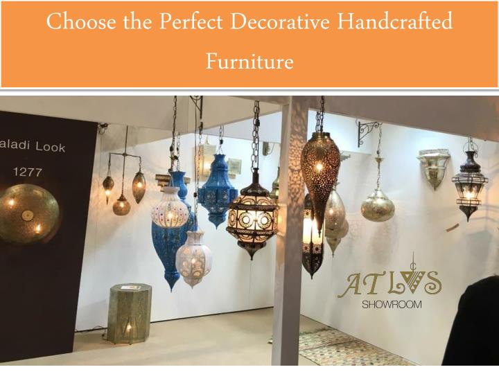 choose the perfect decorative handcrafted furniture n.