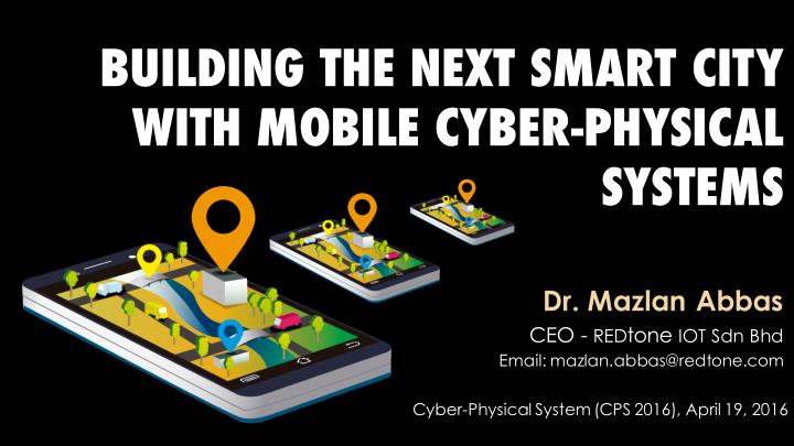 building the next smart city with mobile cyber n.