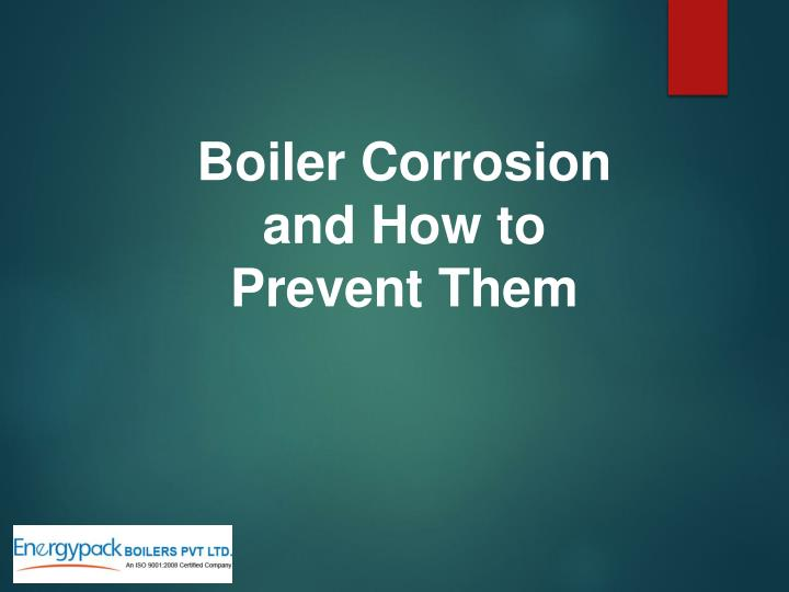 boiler corrosion and how to prevent them n.
