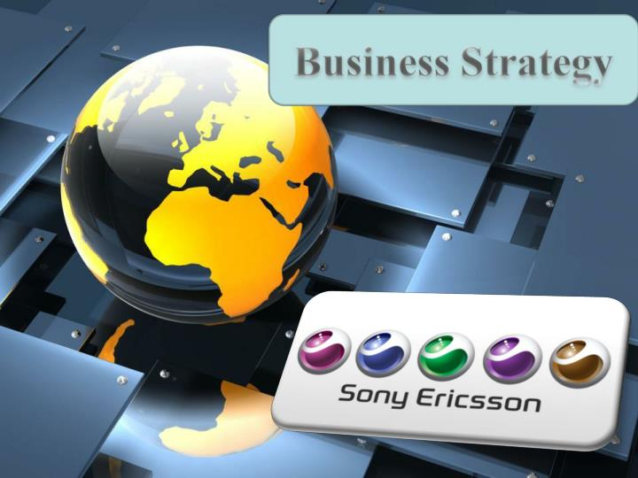 sony ericssons business strategy Sony to acquire ericsson's share of sony  and the growth of its business the transaction also provides sony with a broad  screen strategy is in.