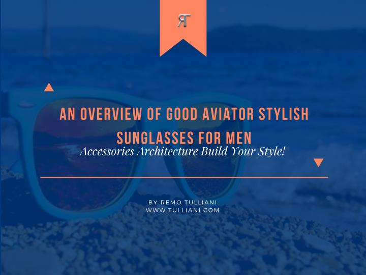 an overview of good aviator stylish n.