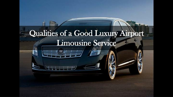 qualities of a good luxury airport limousine n.