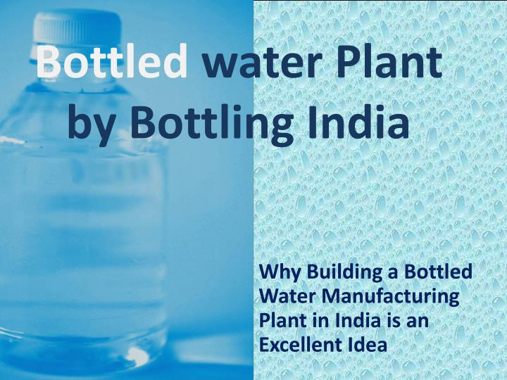bottled water plant by bottling india n.